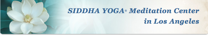 Siddha Yoga Meditation Center in Los Angeles